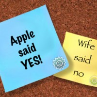 Wife says no, Apple say yes!